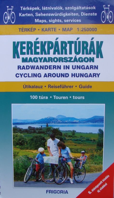 Cycling Around Hungary - Atlas and Guide